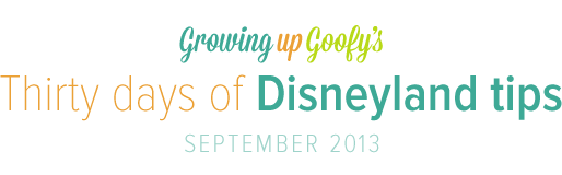 Growing up Goofy's Thirty days of Disneyland tips