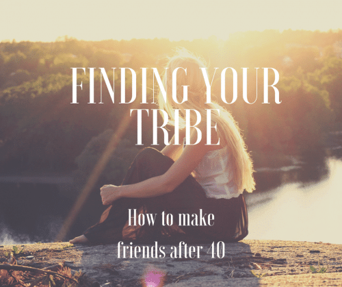Finding your tribe - How to make friends after 40