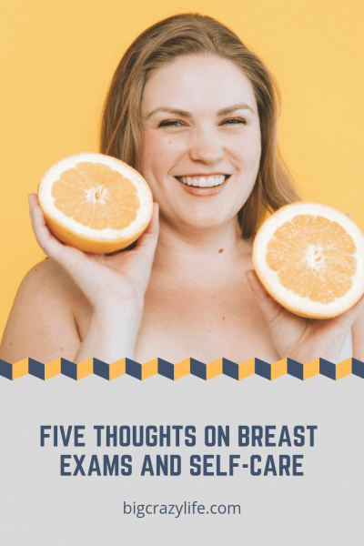 When is your next mammogram? How are you at keeping up with breast self-care?