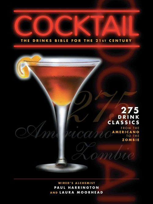 Cocktail: The Drinks Bible for the 21st Century